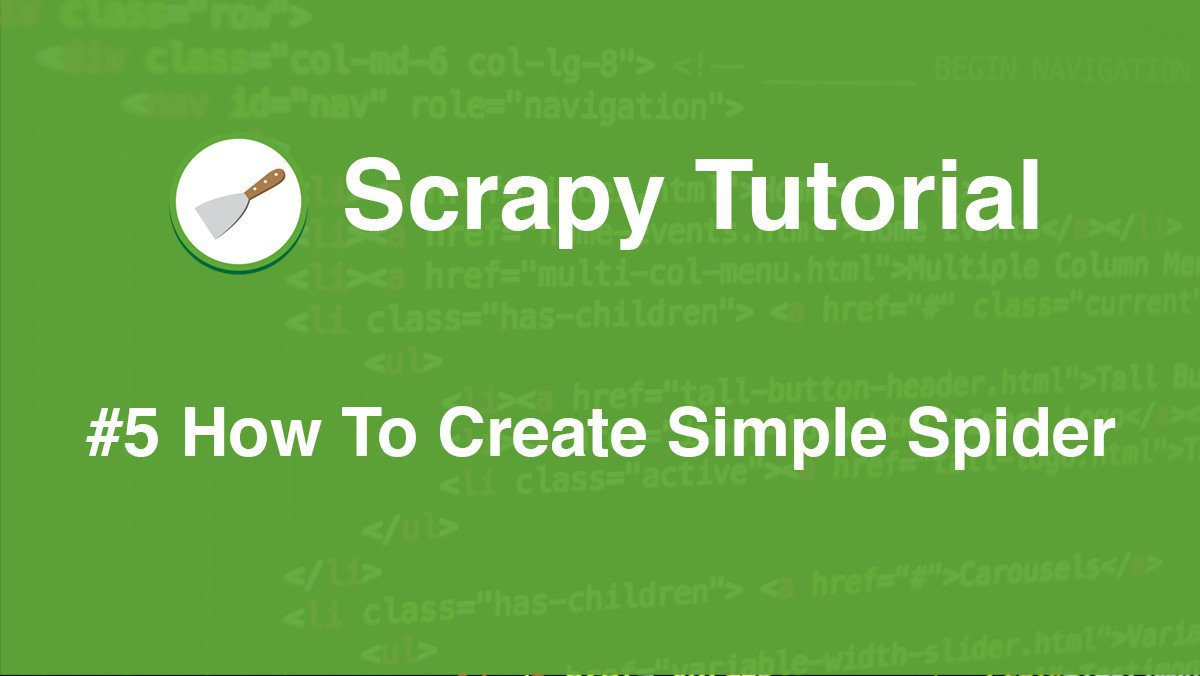 Scrapy Tutorial #5: How To Create Simple Scrapy Spider