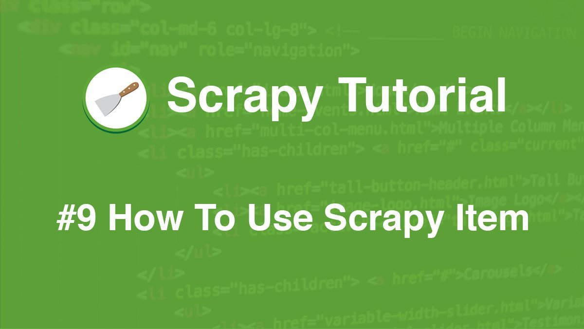 Scrapy Tutorial #9: How To Use Scrapy Item
